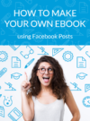 How to Create an Ebook Using Facebook Posts